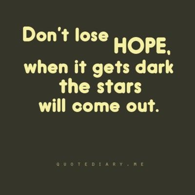 DOnt loose hope