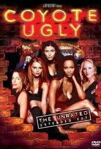 Coyote Ugly- I can't believe I like this movie, but I do. It's fun!