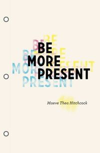 I dig the typography and the words themselves too. ///// BE MORE PRESENT by hannahcloud DESIGN for minted journal challenge