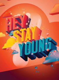 Hey stay young