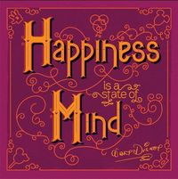 """""""Happiness is a state of mind."""" - Walt Disney"""