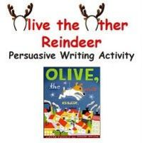 "What I have created is a persuasive writing activity based on the book. Olive is a dog who mishears a lyric to ""Rudolph the Red-Nosed Reindeer"" and thinks she is a reindeer. Students will listen to and discuss the book and then choose an animal th..."