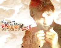 "Smallville Quote Clark Kent ""We Keep Secrets, to Protect the Ones we Love"""